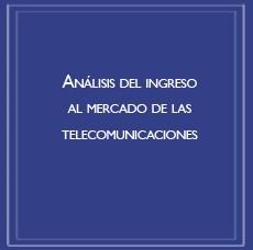Análisis del ingreso al mercado de las telecomunicaciones